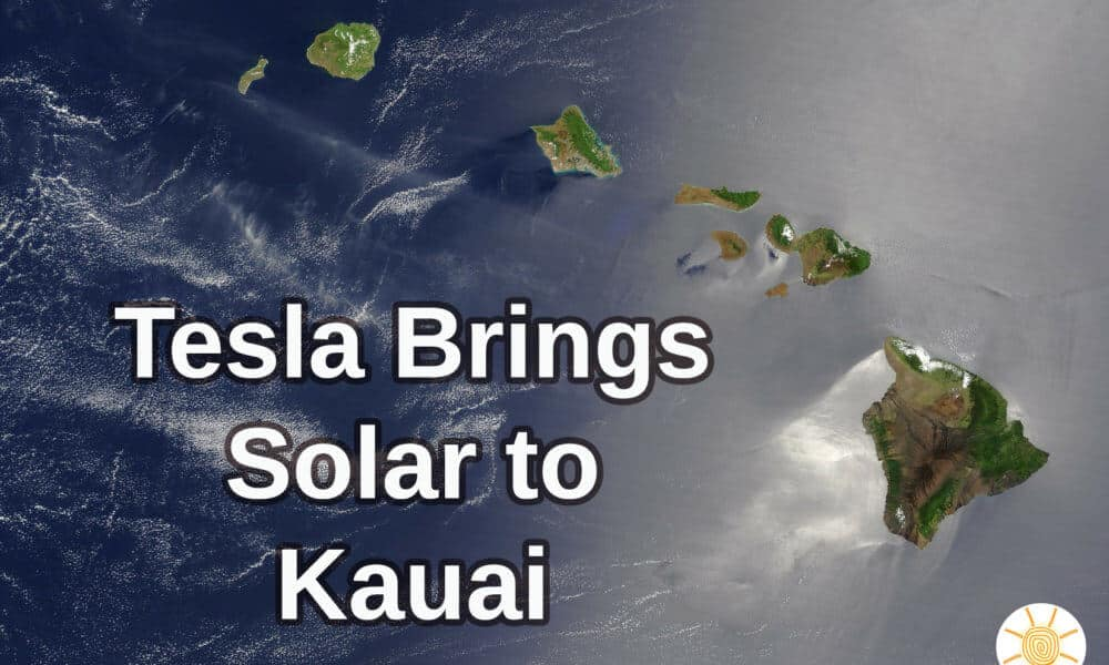 Tesla to Fully Power Kauai with Solar