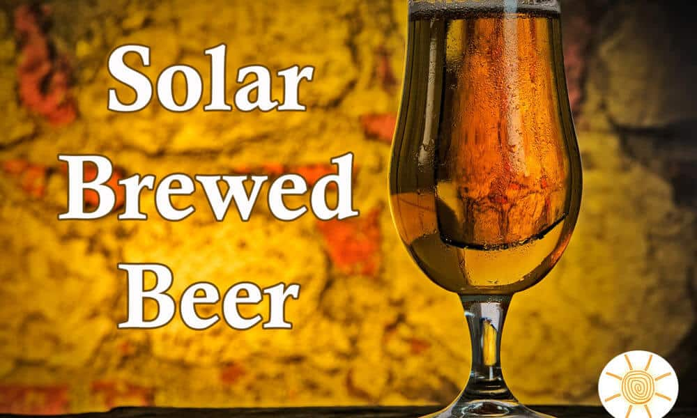 Beer Brewed Using Solar Power