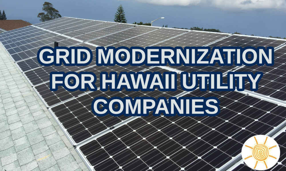 Grid Modernization Inevitable for Hawaii