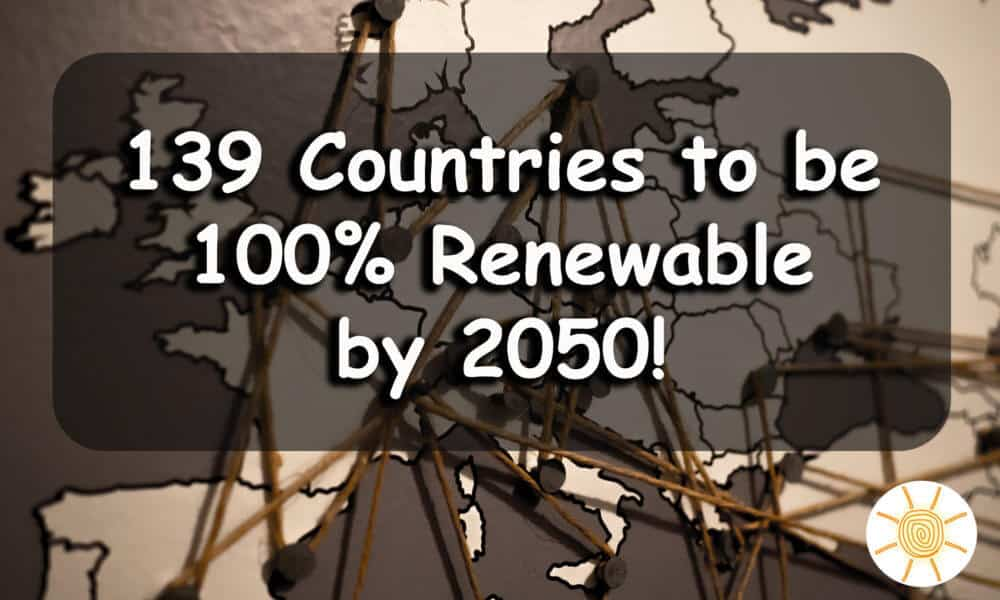 139 Countries Could Be 100% Renewable by 2050